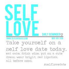 #selflove #daily #reminder #selflovedate #wine #cake #love #worthy #words #mywords #wordporn #inspiring #inspiration