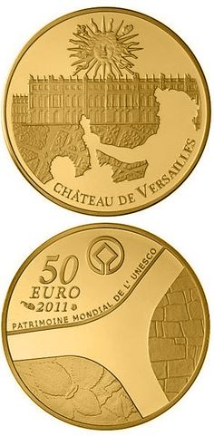 N♡T.50 euro: Palace of Versailles.Country:France  Mintage year:2011 Face value:50 euro Diameter:22.00 mm Weight:8.45 g Alloy:Gold Quality:Proof Mintage:1,000 pc proof