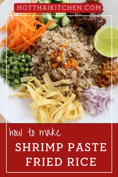 One of my all time favourite Thai dish is shrimp paste fried rice. The umami-rich rice is tossed with lots of fresh veggies, caramel pork, and brightened with a squeeze of lime and chilies. It's Thailand on a plate!|how to make fried rice |how to cook fried rice