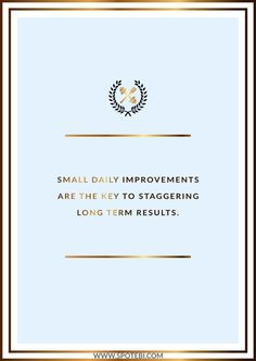 Small improvements! Browse our collection of motivational exercise quotes and get instant workout and fitness inspiration. Transform positive thoughts into positive actions and get fit, healthy and happy! http://www.spotebi.com/workout-motivation/fitness-inspiration-small-improvements/