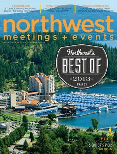 Northwest Meetings + Events, Summer 2013 http://nw.meetingsmags.com/ #Northwest #meetings #events #magazines