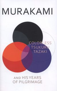 Colorless Tsukuru Tazaki and His Years of Pilgrimage by Haruki Murakami. Browse The Guardian Bookshop for a big selection of Modern & contemporary fiction b Best Books Of 2014, New Books, Good Books, Haruki Murakami Books, Hyperbole And A Half, Kafka On The Shore, Mystery Stories, Literary Fiction, Thing 1