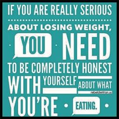 If you are really serious about losing weight, you need to be completely honest with yourself about what you're eating. Diet Plans To Lose Weight, Losing Weight Tips, Ways To Lose Weight, Weight Loss Motivation Quotes, Fit Motivation, Weight Loss Before, Fast Weight Loss, Weight Loss Inspiration, Motivation Inspiration
