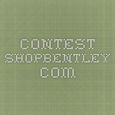contest.shopbentley.com