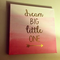 Dream Big Little One Painted Canvas by EllenTeresaCreations