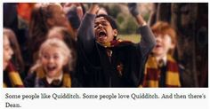 Harry Potter funny. Some people like Quidditch. Some people love Quidditch. And then there's Dean Thomas!! XD