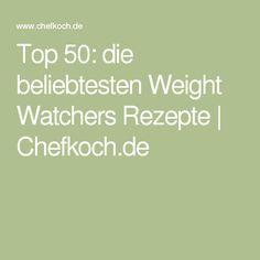 Top 50: die beliebtesten Weight Watchers Rezepte   Chefkoch.de
