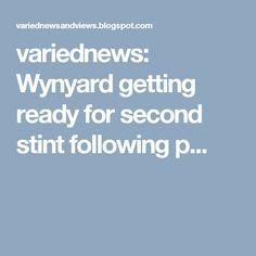 variednews: Wynyard getting ready for second stint following p...