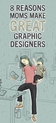 8 Reasons Moms Make Great Graphic Designers #GraphicDesign #MomJobs #WFHM