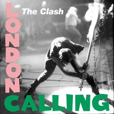 """The Clash - London Calling (1979) The ultimate punk rock album cover, """"it captures the ultimate rock'n'roll moment – total loss of control"""", with a homage to Elvis."""