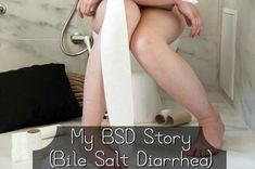 My BSD Story (Bile Salt Diarrhea)
