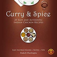 Curry And Spice - 25 Easy and Authentic Indian Chicken Recipes Indian Chicken Recipes, Easy Indian Recipes, Easy Chicken Recipes, Chicken Gravy, Chicken Curry, Mango Curry, Indian Cookbook, Curry Spices, Chicken Tikka Masala
