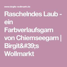 Raschelndes Laub - ein Farbverlaufsgarn von Chiemseegarn   Birgit's Wollmarkt