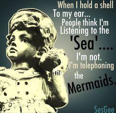 Seashells and mermaids #quote