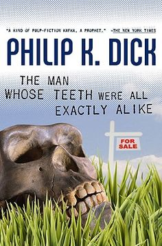 Amanda recommends The Man Whose Teeth Were All Exactly Alike by Philip K. Dick