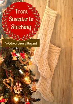 Repurposed Sweater becomes fun Christmas Stocking in 12 easy steps