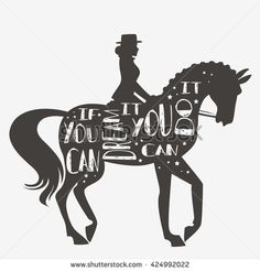 If you can dream it you can do it. Vector illustration with horse, rider and lettering. Motivational and inspirational typography design. For logo, banner or poster. Print for t-shirt and bags. Typography Inspiration, Typography Design, Horse Posters, Horse Logo, Horse Quotes, Horse Training, Horse Pictures, Horse Girl, Equestrian