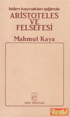 Mahmut kaya islam kaynakları işığında aristoteles ve felsefesi  Felsefe, İslam Felsefesi , Kuramlar, Yazarlar, Kavramlar, Lugat, Sözlük, Istılah