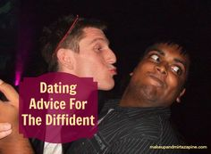 Dating advice for the diffident. #dating #advice #flirting #relationships