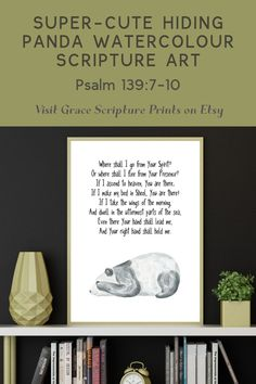 Where Can I Go From Your Presence, Panda Watercolour Art Printable, Psalm 139:7-10, digital art download. Print this super-cute illustrated Bible verse from the comfort of your own home and adorn your walls with the truth of scripture! Would suit a living room, bedroom, bedroom, nursery, playroom or office, but really you could hang this sweet print anywhere in your home. If you love this print, don't hesitate to visit this listing over on Etsy, just click on the link below. Psalm 139, Psalms, Scripture Art, Bible Verses, Christian Wall Art, Lord And Savior, Printable Art, Watercolor Art, Panda