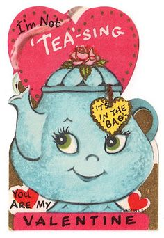 I'm not tea-sing either—I adore this coy little Valentine teapot! Her saucy expression is quite charming, don't you think? Valentine Images, Vintage Valentine Cards, My Funny Valentine, Valentines Greetings, Valentine Day Love, Vintage Greeting Cards, Vintage Holiday, Valentine Day Cards, Vintage Postcards