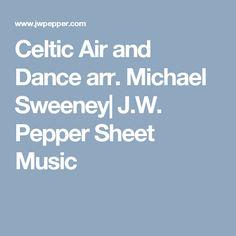 Celtic Air and Dance arr. Michael Sweeney| J.W. Pepper Sheet Music