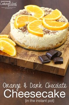 Orange & Dark Chocolate Cheesecake In The Instant Pot | I love everything…