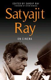 """Cover for """"Satyajit Ray on Cinema,"""" just published by Columbia University Press"""