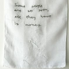 """e3de700f2dfe Fia Sjöström on Instagram: """"MayDay no 11, #Some people are so Poor,all they  have is money"""". #24maydays #remake #threads #quotes #recycled #embroidery"""""""