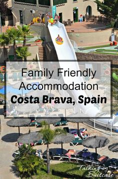 There are countless family friendly accommodations in Costa Brava, Spain. We stayed in 3 different villages and layout a few of your options.