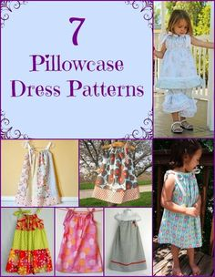 7 Simple Pillowcase Dress Patterns for Girls - new summer project while kids are at camp. I can do it, I can do it, I can do it!