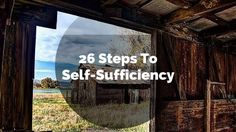 http://thehomesteadingboards.com/26-steps-to-self-sufficiency/