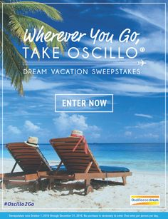 You Could Win Your Dream Vacation with $5,000 in Travel Vouchers! Wherever You Go, Take Oscillo® Sweepstakes