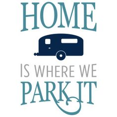 Silhouette Design Store - View Design #141701: home is where we park it phrase