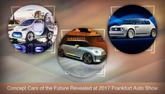 These are some of the amazing concept cars of the future that were revealed at 2017 Frankfurt Auto Show. For detailed review, visit our blog. #UAE