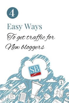 4 Easy Ways To Get Traffic For New Bloggers via @successblogging