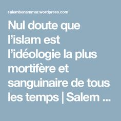 Nul doute que l'islam est l'idéologie la plus mortifère et sanguinaire de tous les temps | Salem Ben Ammar