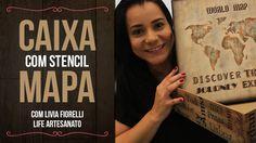 DIY | Faça Você Mesmo | Caixa com Stencil Mapa | Livia Fiorelli | Life A...