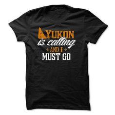 Yukon calling, I must go - #victoria secret hoodie #turtleneck sweater. PURCHASE NOW => https://www.sunfrog.com/LifeStyle/Yukon-calling-I-must-go.html?68278