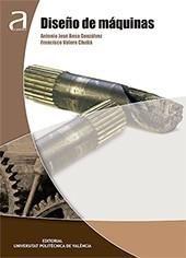 Diseño de máquinas / Antonio José Besa Gonzálvez, Francisco José Valero Chulá