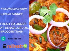 """#WednesdayWow: Order Kadhai Paneer at Bengaluru junction today. Feel the spices on your taste buds. Order today and get flat 50 cashback. Use coupon: """"MYFLAT50"""". Order today at Railrestro.com."""