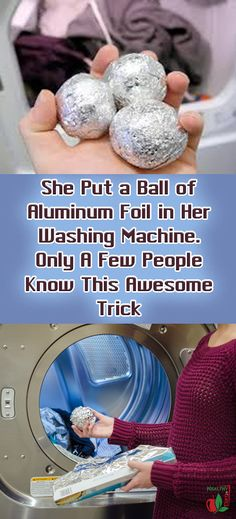 She Put a Ball of Aluminum Foil in Her Washing Machine Only A Few People Know This Awesome Trick Household chores are not out favorite activity in the home. Cleaning the dust doing laundrywashing Diy Cleaning Products, Cleaning Solutions, Cleaning Hacks, Laundry Solutions, Cleaning Supplies, Household Chores, Household Tips, Household Cleaners, Tips & Tricks
