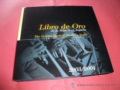 Libro de oro de la música en España = the Golden book of music in Spain : (2003-2004) / [prólogo, Max Bragado Darman] Publicación	 [Madrid] : Orfeo, D.L. 2003