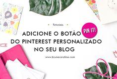 Confira o passo a passo de como adicionar botão do pinterest personalizado no seu blog!