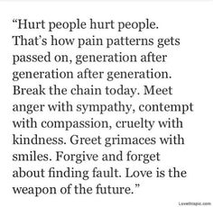 Hurt People * Your Daily Brain Vitamin v2.24.15 |  Break the chain. Change how you react to hurt and change the world, one person at a time. Be the change. | Motivational | Inspirational | Life | Love | Quotes | Words of Wisdom | Quote of the Day | Advice |