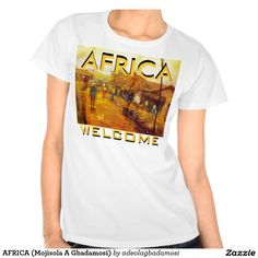 AFRICA (Mojisola A Gbadamosi) Tshirt BY MOJISOLA A GBADAMOSI ( WWW.ZAZZLE.COM/ADEOLAGBADAMOSI) DESIGN BY MOJI 15% Off All Orders | 30% Off Gifts for Dad - Buy for Your Favorite Guy!     Use Code: ZFAVORITEGUY     Ends Thursday     DetailsMens T-shirt - Customized