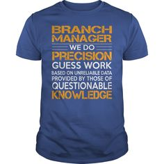Branch Manager We Do Precision Guess Work Knowledge T Shirt, Hoodie Branch Manager
