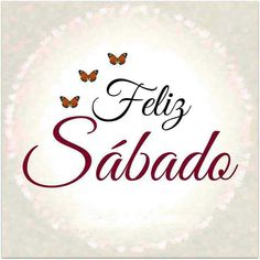 """Did you know the Spanish word for """"Saturday"""" is """"Sábado,"""" which means """"Sabbath. Happy Week End, Happy Saturday, Happy Day, Sabbath Quotes, Happy Sabbath, Dinners For Kids, Spanish Quotes, Meaningful Quotes, Easy"""