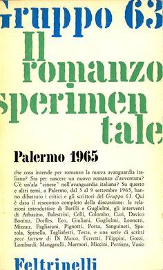 GRUPPO 63, IL ROMANZO SPERIMENTALE, PALERMO 1965, a cura di Nanni Balestrini, Feltrinelli 1965