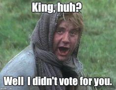 Resultado de imagen de monty python i didn t vote for you Monty Python, Make Good Choices, Happy Life, Politics, King, Thoughts, Memes, Wealth, Wedding
